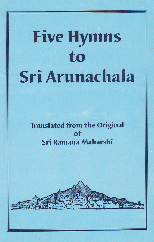 Five Hymns to Sri Arunachala